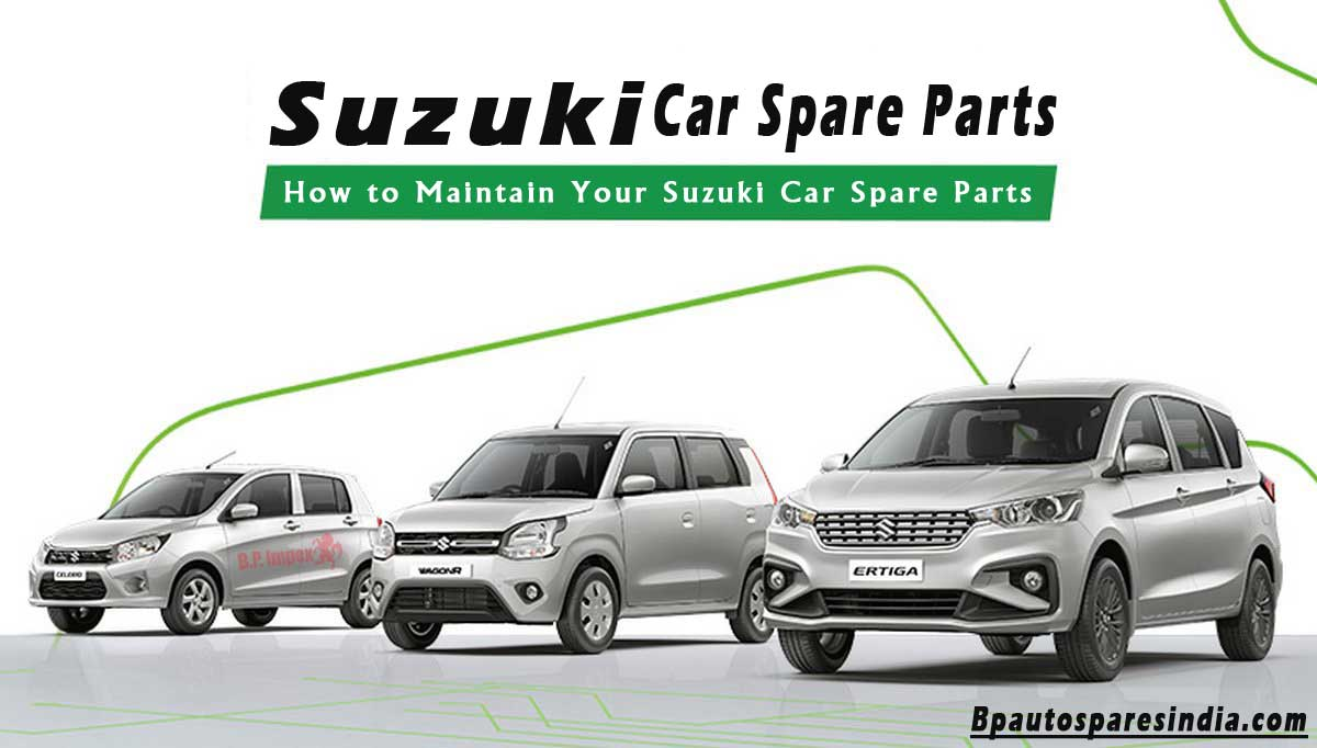 How to Maintain Your Suzuki Car Spare Parts