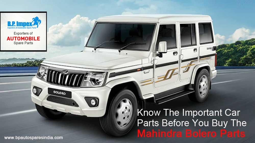 Know The Important Car Parts Before You Buy The Mahindra Bolero Parts